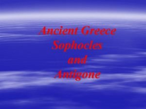 Ancient Greece Sophocles and Antigone What Are Myths