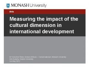 Arts Measuring the impact of the cultural dimension