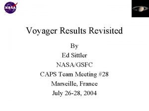 Voyager Results Revisited By Ed Sittler NASAGSFC CAPS