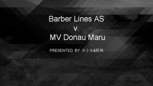 Barber Lines AS v MV Donau Maru PRESENTED