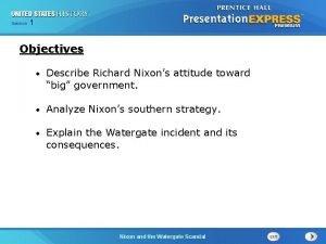Section 1 Objectives Describe Richard Nixons attitude toward