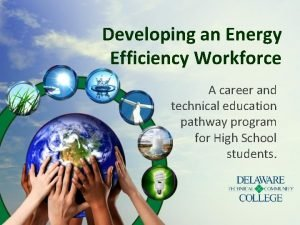 Developing an Energy Efficiency Workforce A career and