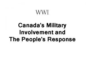 WWI Canadas Military Involvement and The Peoples Response