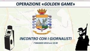 OPERAZIONE GOLDEN GAME INCONTRO CON I GIORNALISTI 7