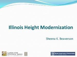 Illinois Height Modernization Sheena K Beaverson Program Goals