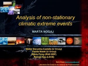 Analysis of nonstationary climatic extreme events MARTA NOGAJ