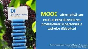 MOOC alternativ sau moft pentru dezvoltarea profesional i