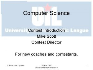 Computer Science Contest Introduction Mike Scott Contest Director