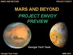 MARS AND BEYOND PROJECT ENVOY PREVIEW Georgia Tech