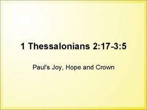 1 Thessalonians 2 17 3 5 Pauls Joy