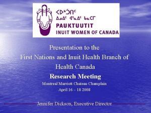 Presentation to the First Nations and Inuit Health