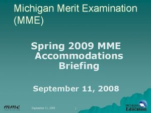 Michigan Merit Examination MME Spring 2009 MME Accommodations