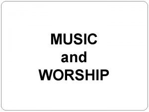 MUSIC and WORSHIP Music and Worship I References