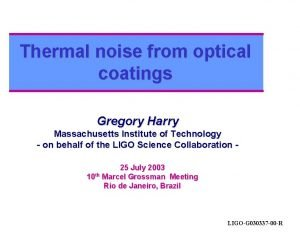 Thermal noise from optical coatings Gregory Harry Massachusetts