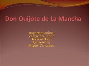 Don Quijote de La Mancha Important animal characters