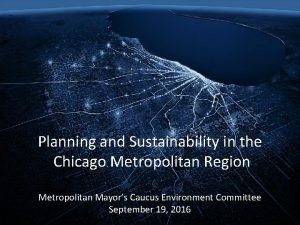 Planning and Sustainability in the Chicago Metropolitan Region