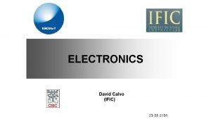 ELECTRONICS David Calvo IFIC 21 11 2016 ARCA