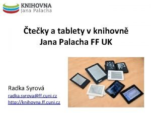 teky a tablety v knihovn Jana Palacha FF
