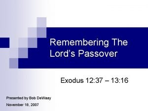 Remembering The Lords Passover Exodus 12 37 13