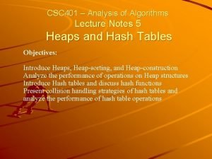 CSC 401 Analysis of Algorithms Lecture Notes 5