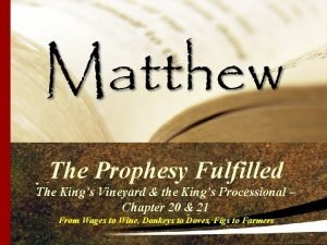 The Prophesy Fulfilled The Kings Vineyard the Kings