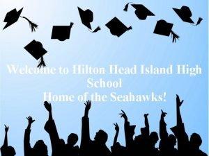 Welcome to Hilton Head Island High School Home