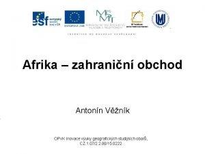 Afrika zahranin obchod Antonn Vnk OPVK Inovace vuky
