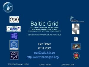 Baltic Grid SIXTH FRAMEWORK PROGRAMME RESEARCH INFRASTRUCTURES COMMUNICATION