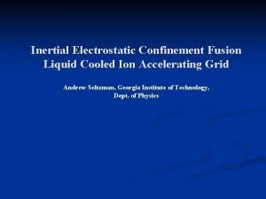 Inertial Electrostatic Confinement Fusion Liquid Cooled Ion Accelerating