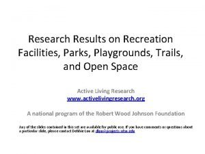 Research Results on Recreation Facilities Parks Playgrounds Trails