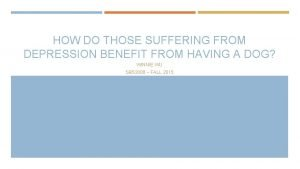 HOW DO THOSE SUFFERING FROM DEPRESSION BENEFIT FROM