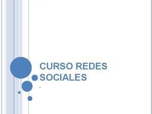 CURSO REDES SOCIALES CURSO REDES SOCIALES WEB 2