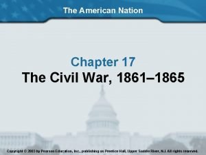 The American Nation Chapter 17 The Civil War