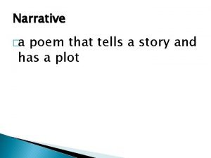 Narrative a poem that tells a story and