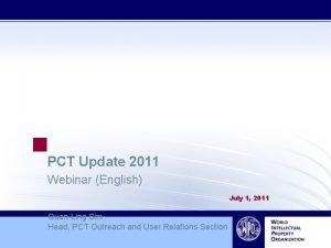 PCT Update 2011 Webinar English July 1 2011