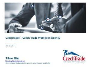 Czech Trade Czech Trade Promotion Agency 22 9