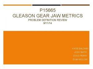 P 15665 GLEASON GEAR JAW METRICS PROBLEM DEFINITION