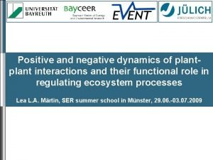 Positive and negative dynamics of plant interactions and