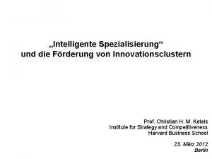 Intelligente Spezialisierung und die Frderung von Innovationsclustern Prof