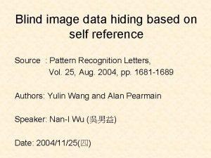 Blind image data hiding based on self reference