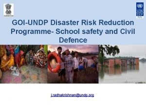 GOIUNDP Disaster Risk Reduction Programme School safety and