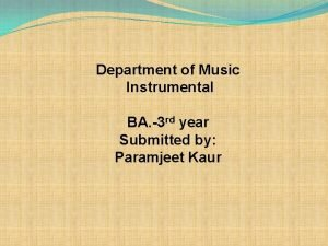 Department of Music Instrumental BA 3 rd year