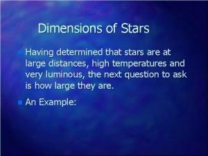Dimensions of Stars n Having determined that stars