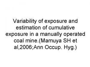Variability of exposure and estimation of cumulative exposure