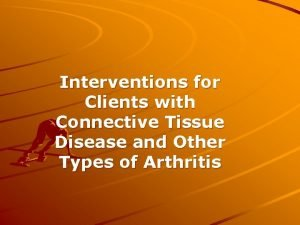Interventions for Clients with Connective Tissue Disease and