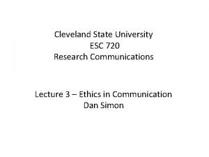 Cleveland State University ESC 720 Research Communications Lecture