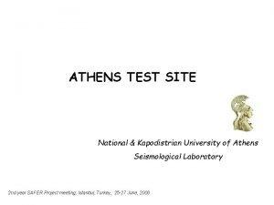 ATHENS TEST SITE National Kapodistrian University of Athens