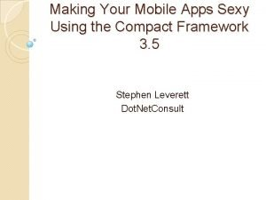 Making Your Mobile Apps Sexy Using the Compact