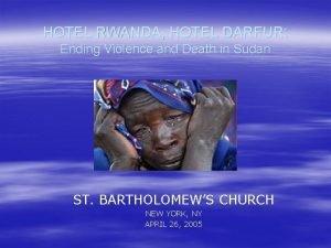 HOTEL RWANDA HOTEL DARFUR Ending Violence and Death