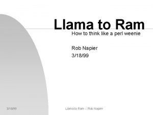 Llama to Ram How to think like a